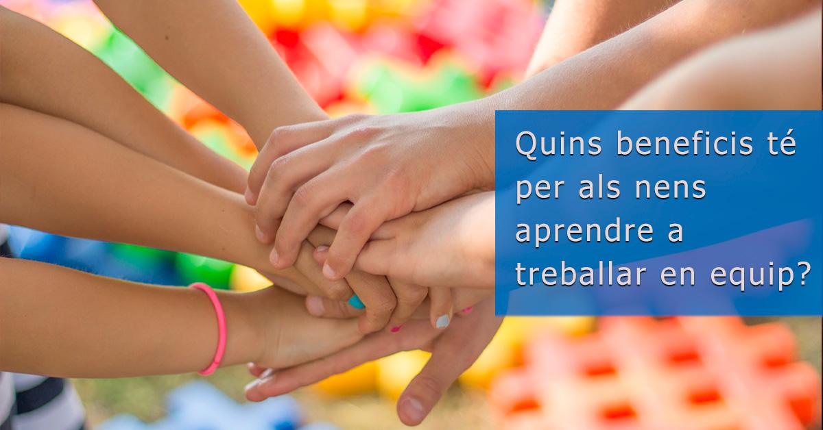 Quins beneficis té per als nens aprendre a treballar en equip?