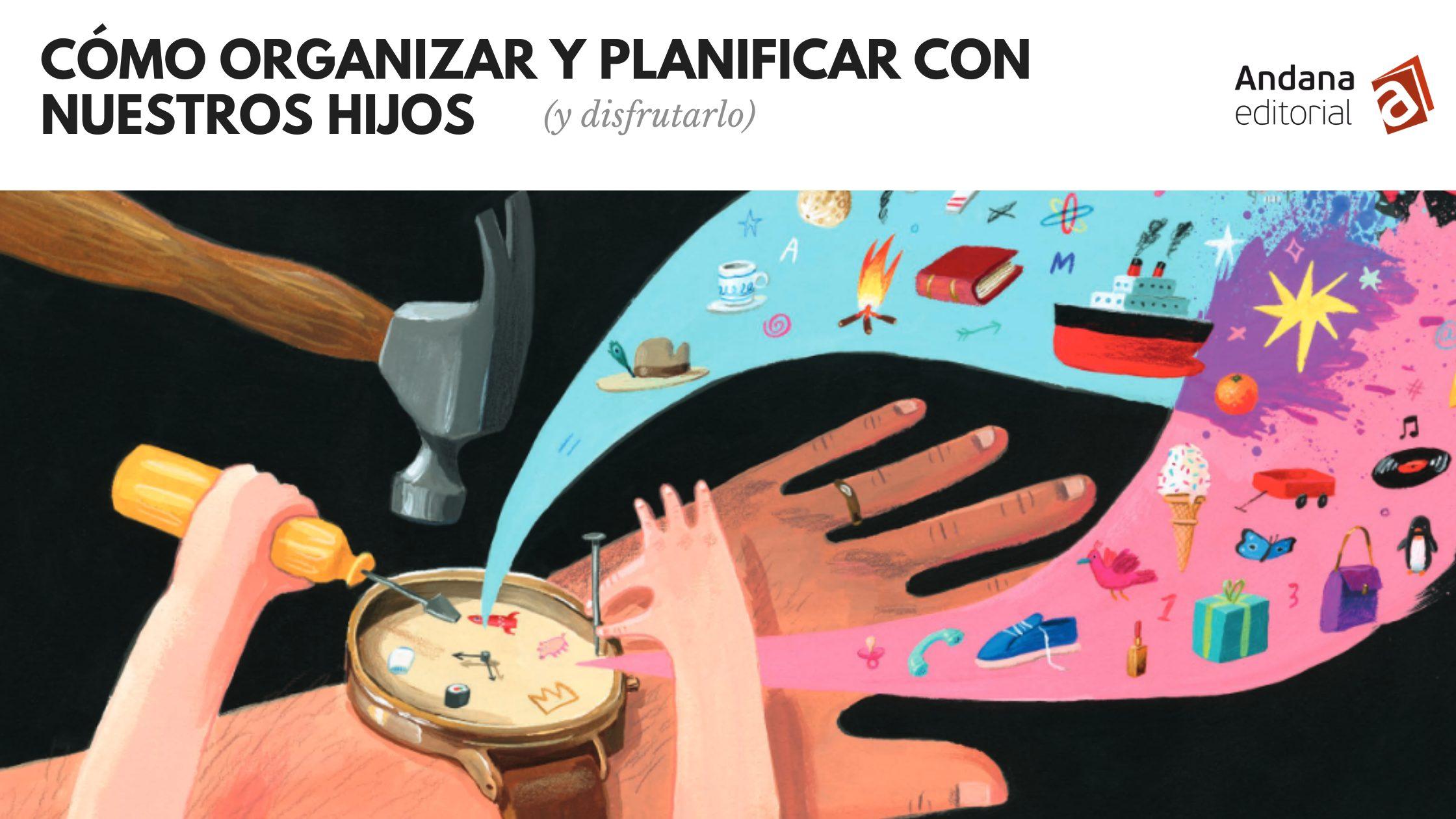 Cómo organizar y planificar con nuestros hijos (y disfrutarlo)